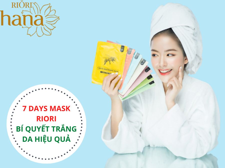Mặt nạ giấy Riori 7 Days Mask bí quyết dưỡng trắng da hiệu quả của các chị em