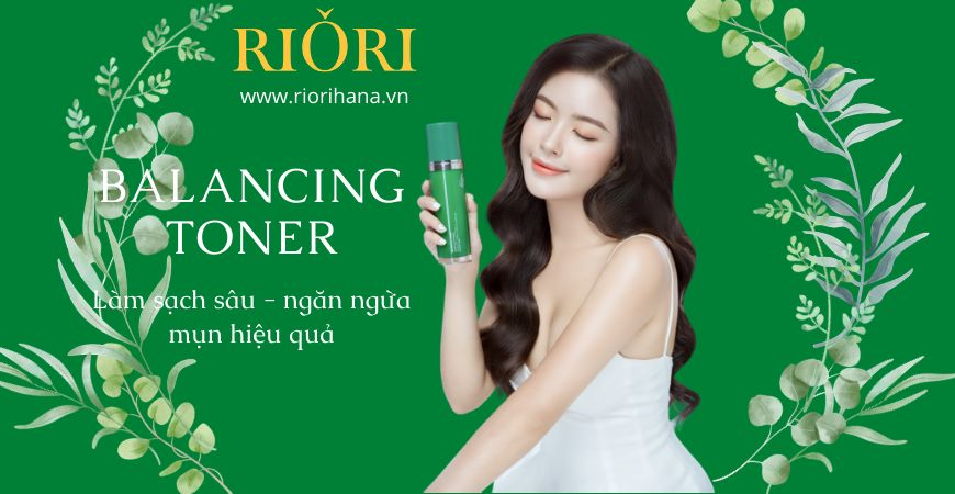 Nước hoa hồng Riori Balancing Toner làm sạch sâu các bã nhờn còn sót lại trên da