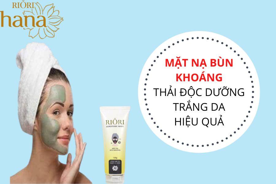 Mặt nạ bùn khoáng Riori Zerotoxic Mask thải độc da diệt mụn hiệu quả